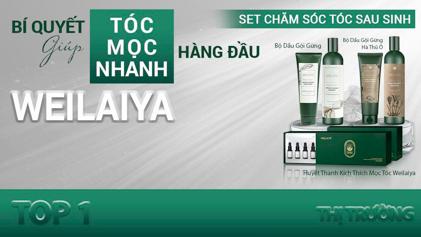 Dầu gội gừng Weilaiya - Nâng niu mái tóc phụ nữ Việt